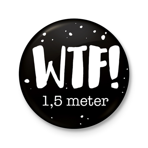 Button €� WTF 1,5 Meter